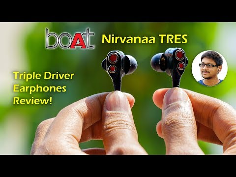 Triple Driver Earphones by boAt | Nirvanaa Tres Review!