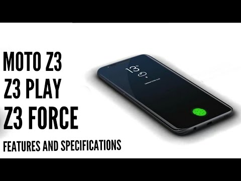 Moto z3, moto z3 play , z3 force features and specifications