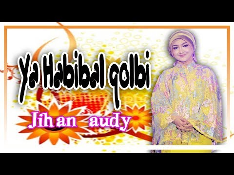 Jihan Audy Ya Habibal Qolbi