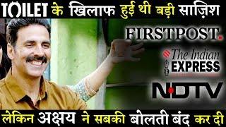 Biggest Conspiracy Exposed Against Akshay Kumar Film Toilet Ek Prem Katha