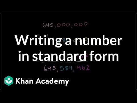 Writing a number in standard form   Arithmetic properties   Pre-Algebra   Khan Academy