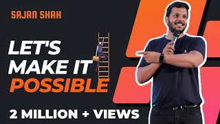 New MOST POWERFUL Motivational Video in Hindi | Let's Make it Possible Full VIDEO - Sajan Shah