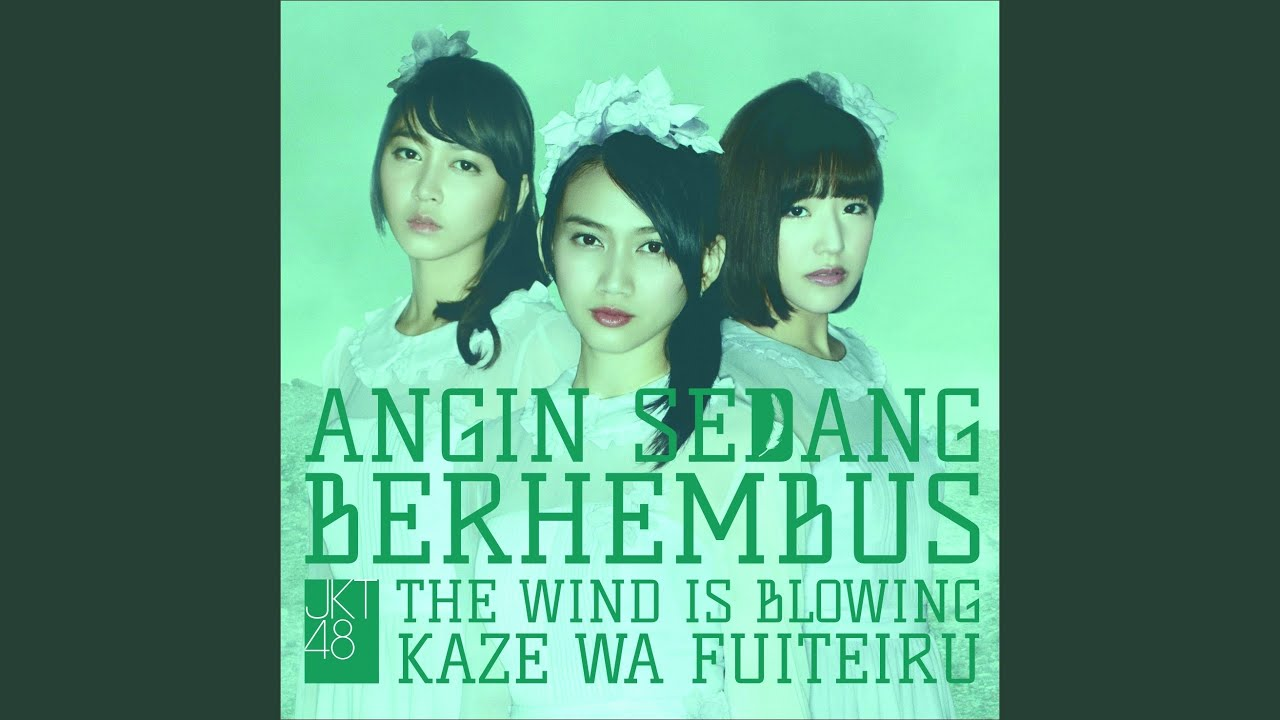 JKT48 - The Wind Is Blowing (Kaze Wa Fuiteiru) [English Version]