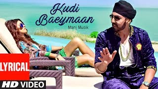 Kudi Baeymaan Full Lyrical Video Song  | Manj Musik |  Latest Song 2017 | T-Series Apna Punjab