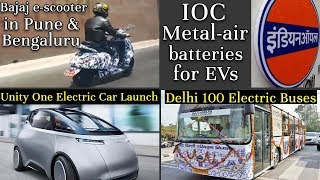 Electric Vehicles News 37: Delhi 100 Electric Buses, Bajaj e -Scooter, Unity one Electric Car