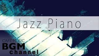 Relaxing Jazz Piano Music - Slow Jazz Piano Music For Work, Sleep, Study - Background Jazz Music