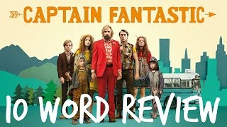 Captain Fantastic - 10 Word Movie Review