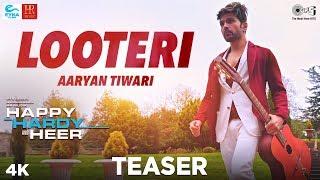Looteri Teaser - Happy Hardy And Heer | Himesh Reshammiya, Sonia Mann | Aaryan Tiwari