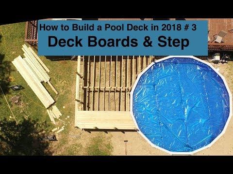 How to Build a Pool Deck in 2018 #3 Deck Boards & Step