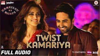 Twist Kamariya - Full Audio | Bareilly Ki Barfi | Ayushmann Khurrana & Kriti Sanon | Tanishk - Vayu