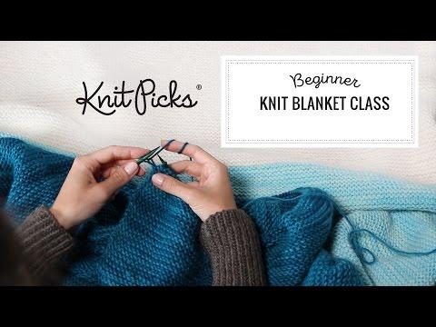 Beginner Knit Blanket Class, Part 4: The Knit Stitch