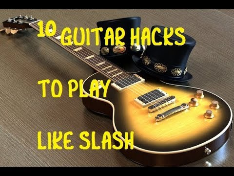 How To Play Like Slash - 10 Awesome Guitar Hacks!