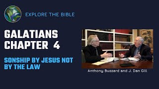 Galatians Ch. 4  - Sonship by Jesus NOT by the Law - Anthony Buzzard amd J. Dan Gill