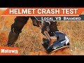 Helmet Crash Test | Local Vs. Branded | Special Feature | Motown India