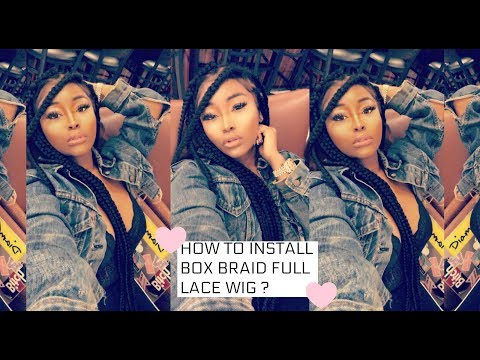 HOW TO INSTALL BOX BRAIDS LACE WIG ? |