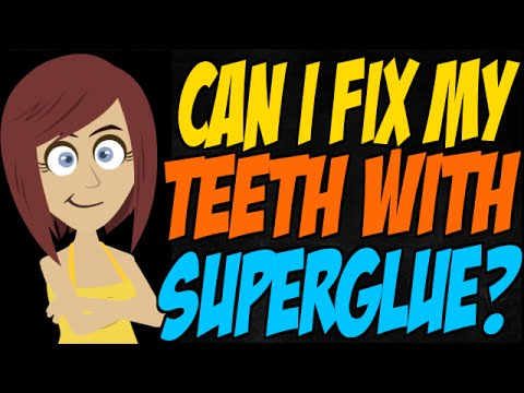 Can I Fix My Teeth With Superglue?