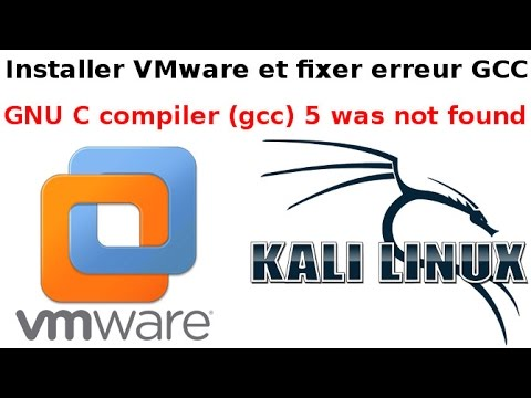 Installer VMware sous kali + fix erreur GCC