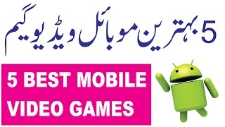 Top 5 Android Mobile Games For Game Lovers (Hindi - Urdu)
