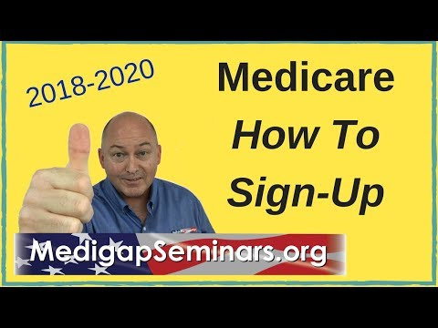 How To Sign Up for Medicare 2018 (& When)