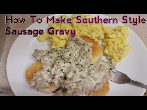 How To Make Southern Style Sausage Gravy