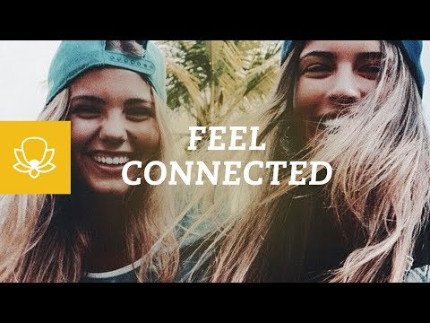 How to Feel More Connected to Others & Empathetic Using Mindfulness