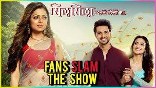 Silsila Badalte Rishton Ka Tv Show SLAMMED By Fans
