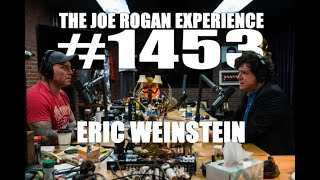 Joe Rogan Experience #1453 - Eric Weinstein