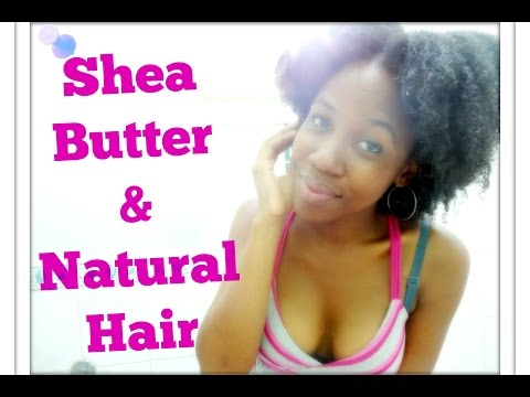Natural Hair | How to Use Shea Butter