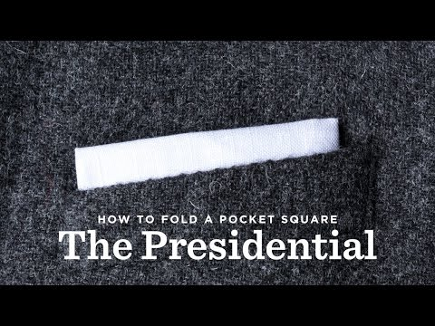 How To Fold A Pocket Square - The Presidential Fold