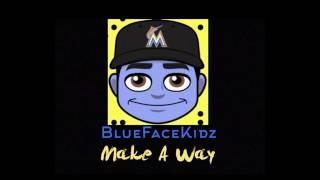 BlueFaceKidz - Make A Way
