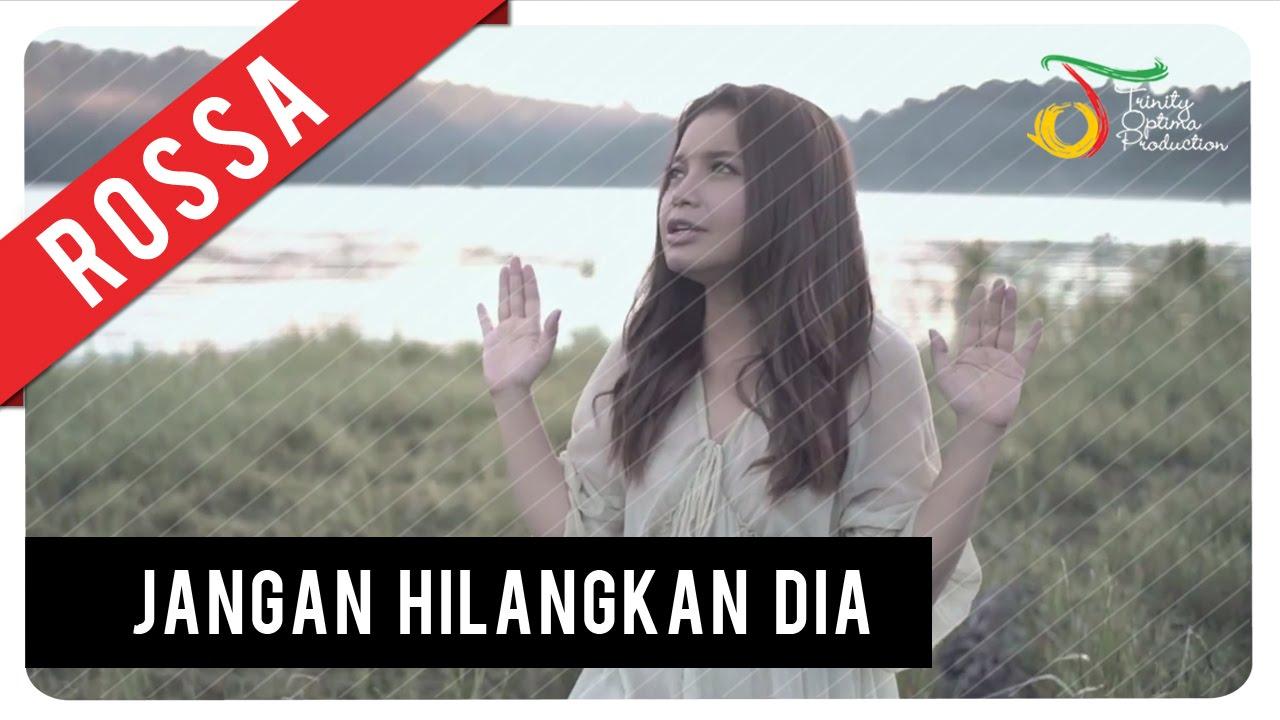 Download Rossa - Jangan Hilangkan Dia (OST ILY FROM 38.000 FT)   Official Video Clip MP3 Gratis