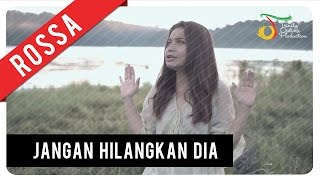 Rossa - Jangan Hilangkan Dia (OST ILY FROM 38.000 FT) | Official Video Clip