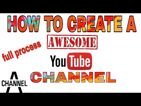 How to create a  YouTube channel full process