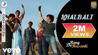 Khalbali - Official Audio Song | Rang De Basanti | A.R. Rahman | Aamir Khan