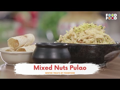 Mixed Nuts Pulao | Winter Treats | Chef Harpal Singh Sokhi | FoodFood