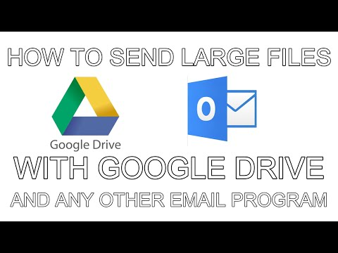 Send Large Files using Google Drive And Any Other Email Program (eg. Outlook)