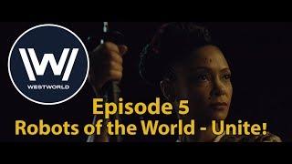 WestWorld Season 2 Episode 5 REVIEW: Be Woke, and History Won