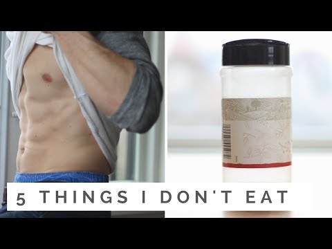 5 Things I DON'T Usually Eat (To Get Abs)
