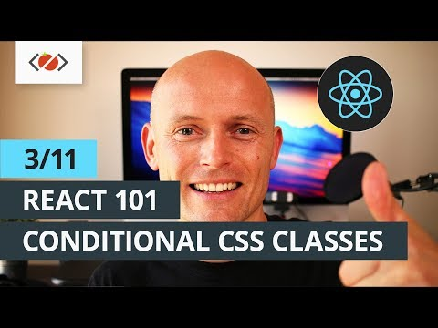 React 101 - 3/11 - Conditional class rendering