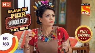 Sajan Re Phir Jhoot Mat Bolo  - Full Episode - Ep 169 - 16th January, 2018