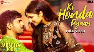 Ki Honda Pyaar - Full Video | Jabariya Jodi | Sidharth Malhotra, Parineeti Chopra | ARIJIT SINGH