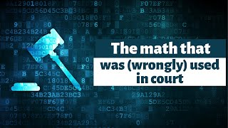 Does math belong in the courtroom?