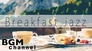 【Breakfast Jazz】Peaceful Cafe Music - Relaxing Jazz & Bossa Nova - Calm Jazz Music
