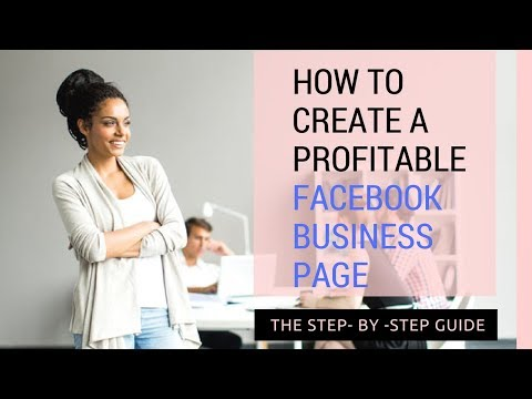 How to create a Profitable Facebook Business Page in 2018