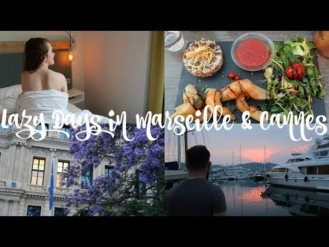 LAZY DAYS IN MARSEILLE & CANNES