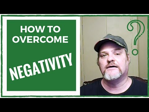How To Overcome Negativity - Overcome Negativity - How To Deal With Negativity and Stay Positive