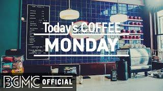 MONDAY MORNING JAZZ: Good Mood Jazz Cafe & Bossa Nova Music for Lazy Morning