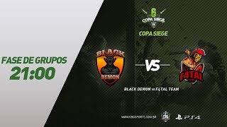 COPA SIEGE #6 (Fase de Grupos) - Black Demon VS F4TAL Team - PS4