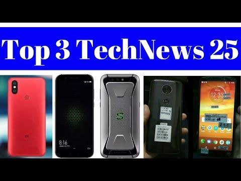 Top 3 TechNews 25 - Xiaomi Black Shark, Xiaomi Mi 6X(Mi A2), Moto E5 Plus, Airtel Free 30GB 4G Data.