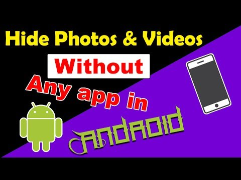 Hide Photos and Videos without any app in Android Phones